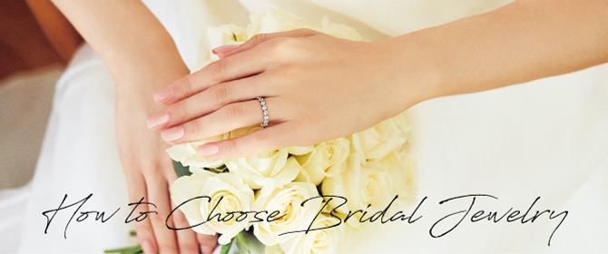 How to Choose Bridal Jewelry