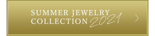 SUMMER JEWELRY COLLECTION 2021
